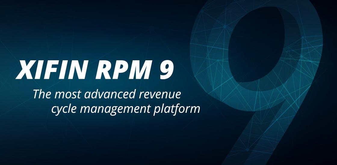 XIFIN RPM 9. The most advanced revenue cycle management platform