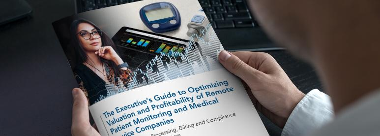 The Executive's Guide to Optimizing Valuation and Profitability of Remote Patient Monitoring and Medical  Device Companies