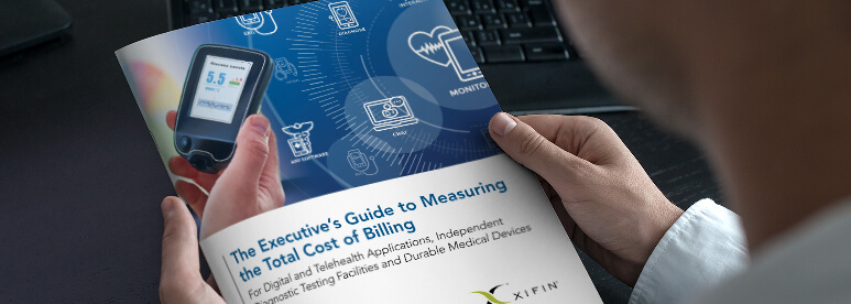 The Executive's Guide to Measuring the Total Cost of Billing for Digital adn Telehealth Applications, Independent Diagnostic Testing Facilities and Durable Medical Devices