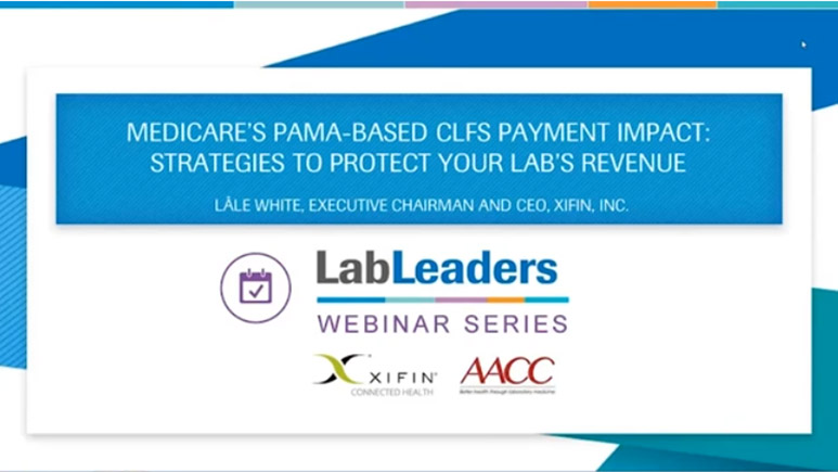 Medicare's PAMA-Based CLFS Payment Impact: Strategic Options to Protect Revenue