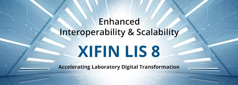 Introducing XIFIN LIS 8: Helping Your Laboratory Scale and Respond to Changing Market Demands
